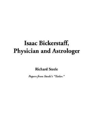 9781404367012: Isaac Bickerstaff, Physician and Astrologer