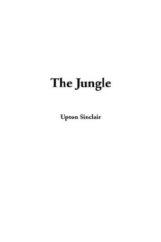 The Jungle - Upton Sinclair