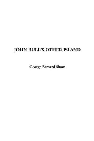 John Bull's Other Island (1404368264) by George Bernard Shaw