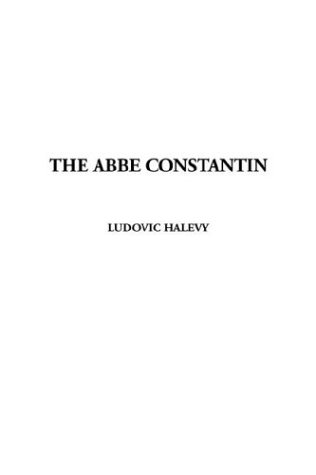 The Abbe.Constantin: Halevy, Ludovic