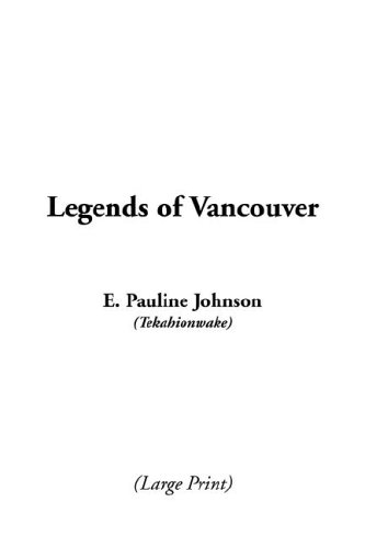 9781404368699: Legends of Vancouver