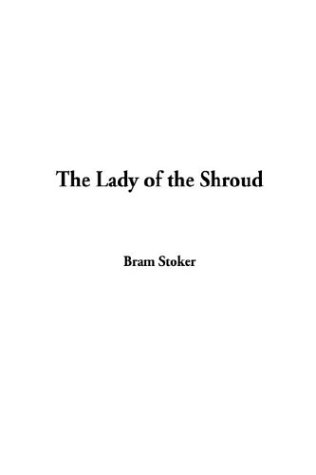 The Lady of the Shroud (1404369228) by Stoker, Bram