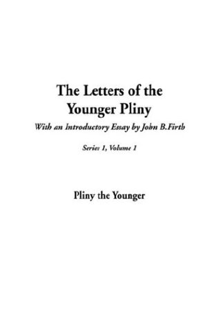 9781404369696: The Letters of the Younger Pliny: First Series, Vol 1