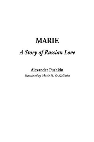 9781404369863: Marie, a Story of Russian Love