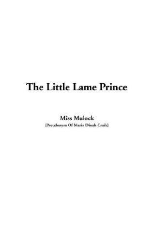 Little Lame Prince: Miss Mulock