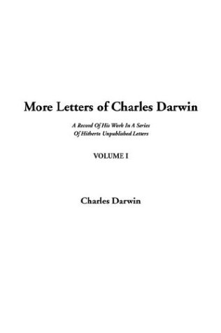 9781404371514: More Letters of Charles Darwin, Volume I