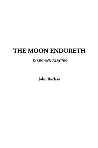 The Moon Endureth (1404372873) by John Buchan