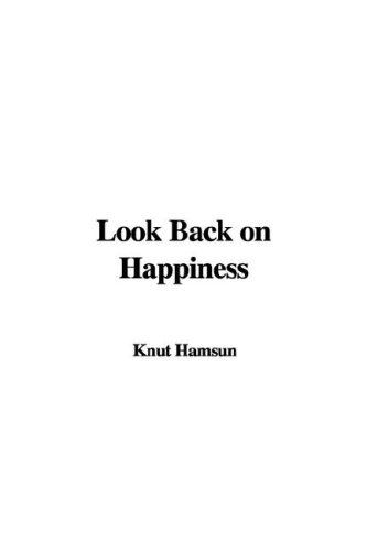9781404376700: Look Back on Happiness
