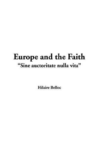9781404376779: Europe and the Faith,Sine Auctoritate Nulla Vita