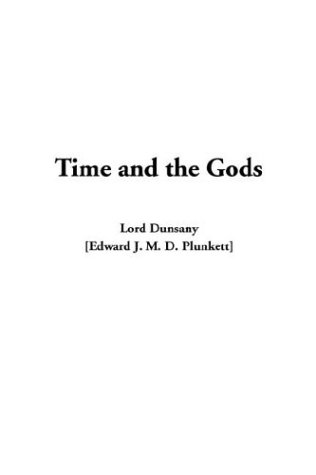 Time and the Gods (140437843X) by Edward John Moreton Drax Plunkett, Baron Dunsany