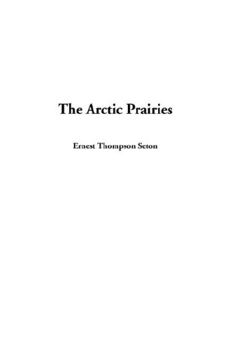 9781404380059: The Arctic Prairies