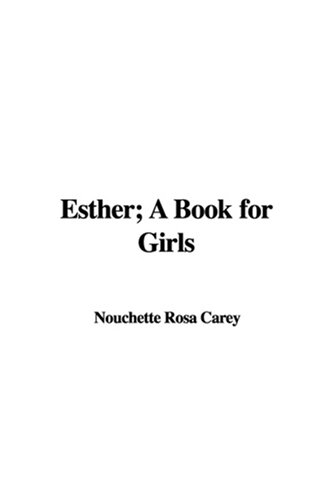 9781404380813: Esther; A Book for Girls