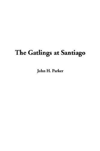 9781404381360: Gatlings at Santiago, The
