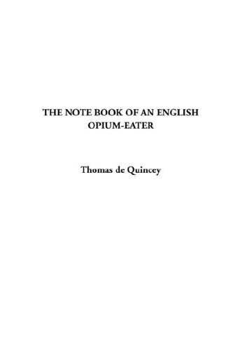 9781404381728: The Notebook of an English Opium-Eater