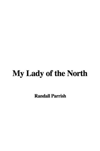 9781404381919: My Lady of the North