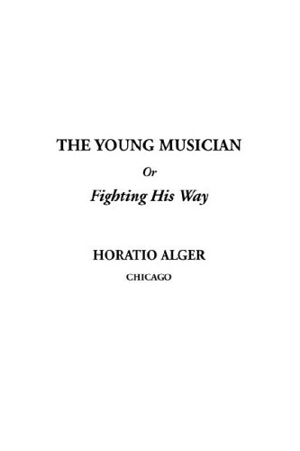 The Young Musician or Fighting His Way (1404382593) by Horatio Alger