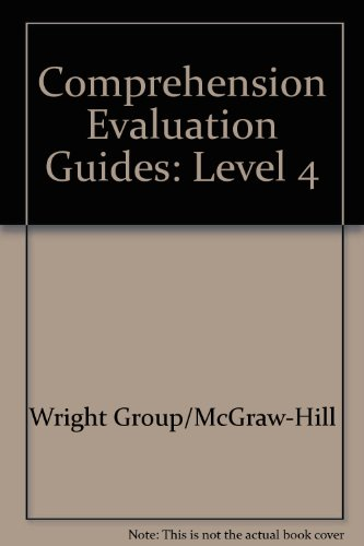 Comprehension Evaluation Guides: Level 4: Wright Group/McGraw-Hill