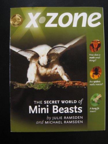 9781404526914: X-Zone: The Secret World of Mini Beasts