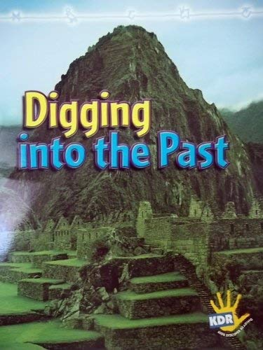 9781404529762: Digging into the Past (Kids Discover Reading)