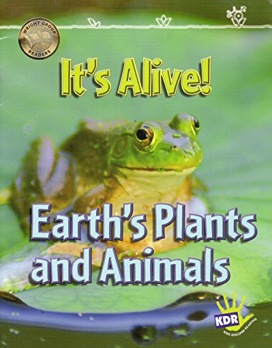9781404529854: It's Alive! Earth's Plants and Animals