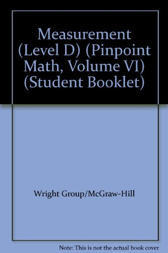 Measurement (Level D) (Pinpoint Math, Volume VI): Group/McGraw-Hill, Wright