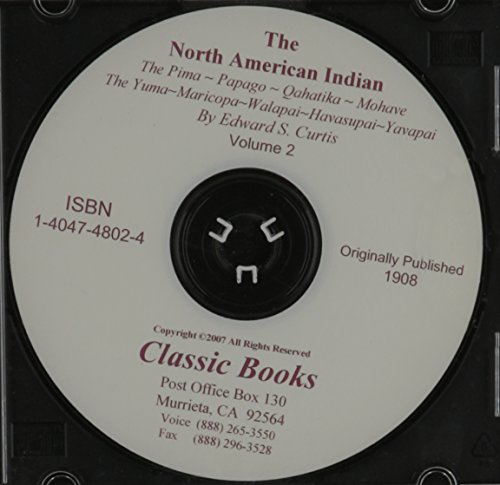 9781404748026: The North American Indian. Volume 2 - The Pima. The Papago. The Oahatika. The Mohave. The Yuma. The Maricopa. The Walapai. The Havasupai. The Apache-Mohave, or Yavapai. ~ CD-ROM EDITION