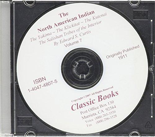 9781404748071: The North American Indian. Volume 7 - The Yakima. The Klickitat. Salishan Tribes of the interior. The Kutenai. ~ CD-ROM EDITION