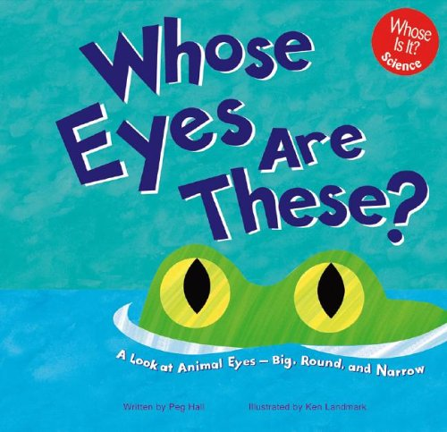 9781404800052: Whose Eyes Are These?: A Look at Animal Eyes - Big, Round, and Narrow (Whose Is It?)