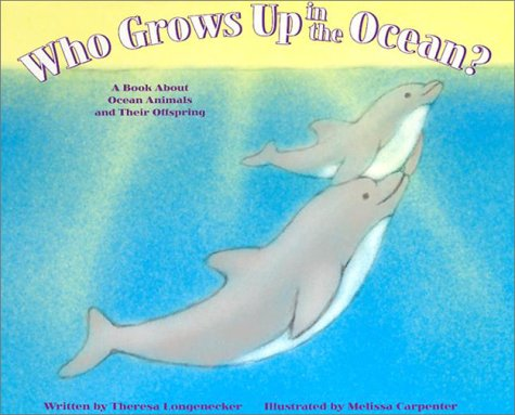 9781404800267: Who Grows Up in the Ocean?: A Book About Ocean Animals and Their Offspring (Who Grows Up Here?)