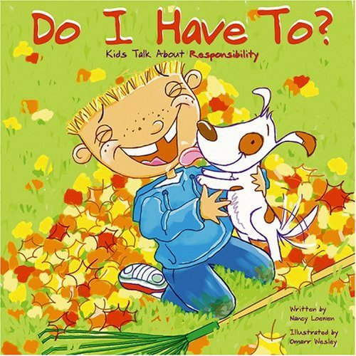 Do I Have To?: Kids Talk about: Loewen, Nancy