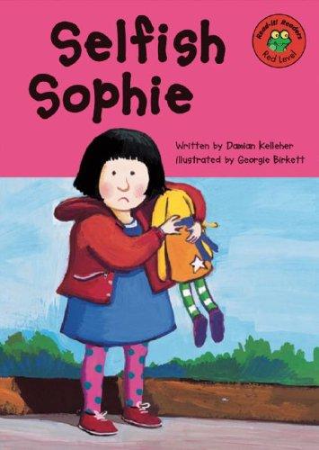 Selfish Sophie (Read-It! Readers - Level Red a): Kelleher, Damian