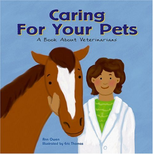 9781404800878: Caring for Your Pets: A Book About Veterinarians (Community Workers)