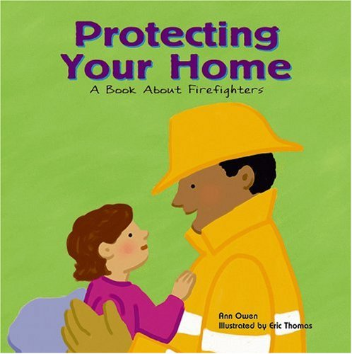 9781404800885: Protecting Your Home: A Book About Firefighters (Community Workers)