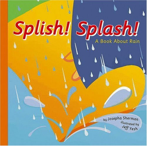 9781404800953: Splish! Splash!: A Book About Rain (Amazing Science: Weather)