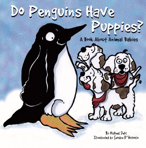 9781404801028: Do Penguins Have Puppies?: A Book About Animal Babies (Animals All Around)