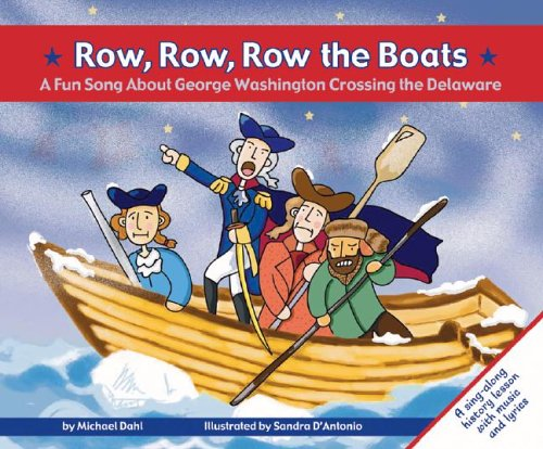 9781404801288: Row, Row, Row the Boats: A Fun Song about George Washington Crossing the Delaware (Fun Songs)