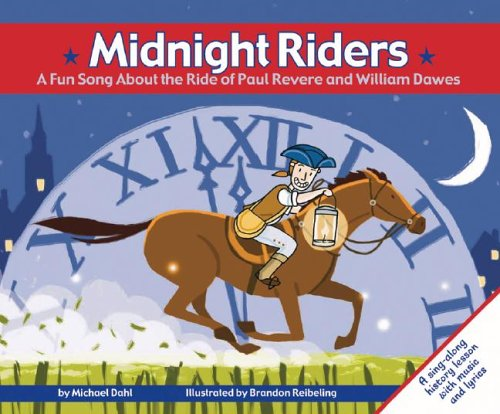 Midnight Riders: A Fun Song About the Ride of Paul Revere and William Dawes (Fun Songs): Michael ...