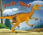 9781404801387: Swift Thief: The Adventure of Velociraptor (Dinosaur World)