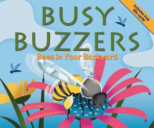 Busy Buzzers: Bees in Your Backyard (Backyard Bugs): Nancy Loewen