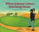 When Johnny Comes Marching Home: A Song: Qualey, Marsha, Gilmore,
