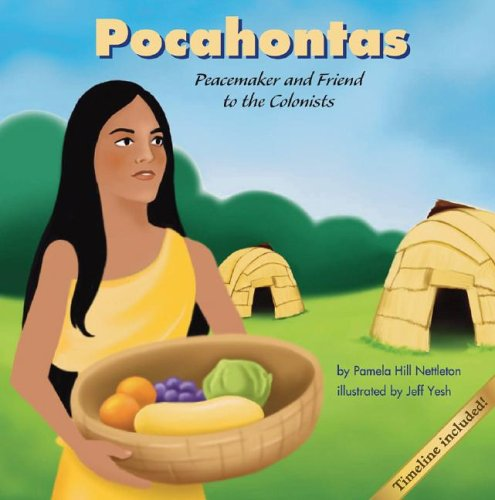 Pocahontas: Peacemaker and Friend to the Colonists: Pamela Hill Nettleton,
