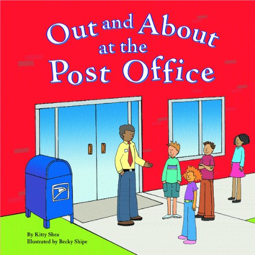 Out and About at the Post Office (Field Trips) (1404801995) by Kitty Shea
