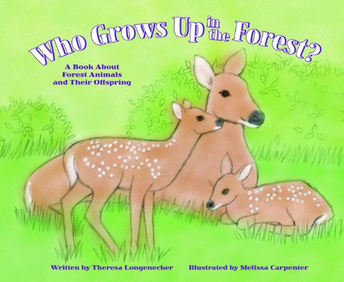 9781404802070: Who Grows Up in the Forest?: A Book About Forest Animals and Their Offspring (Who Grows Up Here?)