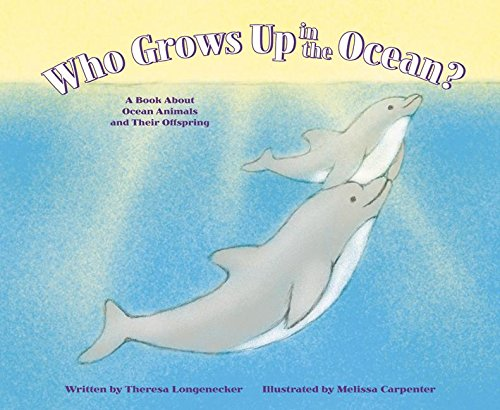 9781404802087: Who Grows Up in the Ocean?: A Book About Ocean Animals and Their Offspring (Who Grows Up Here?)