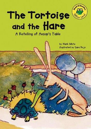 The Tortoise and the Hare: A Retelling: White, Mark