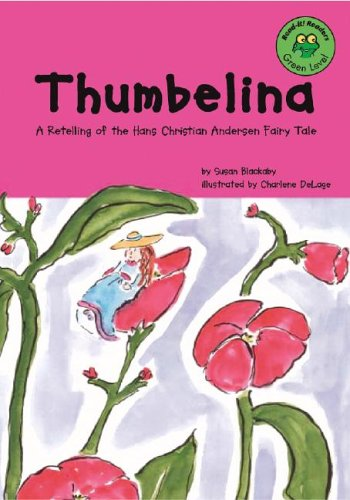 THUMBELINA: A RETELLING OF THE HANS CHRISTIAN ANDERSEN FAIRY TALE (READ-IT! READERS FAIRY TALES)