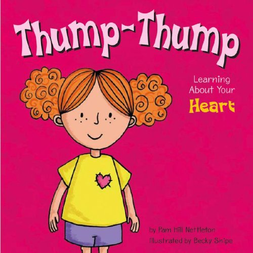 Thump-Thump: Learning about Your Heart (Amazing Body): Nettleton, Pamela Hill
