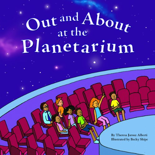 Out and about at the Planetarium (Field Trips (Picture Window Hardcover)): Alberti, Theresa Jarosz