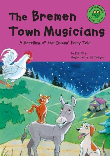 The Bremen Town Musicians: A Retelling of: Eric Blair