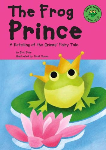 The Frog Prince: A Retelling of the: Eric Blair